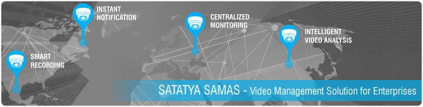 SATATYA SAMAS - Video Management Solution for Enterprise